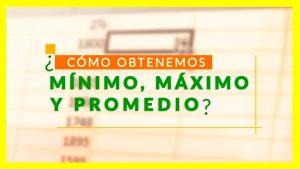 Mínimo, Máximo y Promedio en Excel